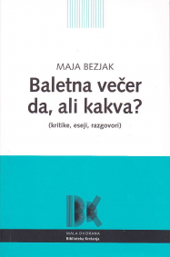 Maja Bezjak BALETNA VEČER DA, ALI KAKVA?