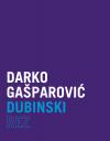Darko Gašparović DUBINSKI REZ, 2012.