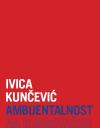 Ivica Kunčević AMBIJENTALNOST NA DUBROVAČKU, 2012