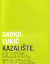Darko Lukić: THEATRE, CULTURE, TRANSITION