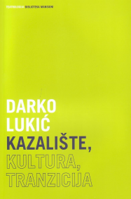 Darko Lukić: THEATRE, CULTURE, TRANSITION
