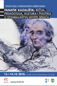 Međunarodni simpozij Fanatik kazališta: režija, pedagogija, kultura i politika u stvaralaštvu Koste Spaića