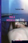 Tomislav Zajec MALA MOSKVA/ONO ŠTO NEDOSTAJE