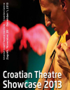 CROATIAN THEATRE SHOWCASE, 2013
