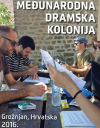 Međunarodna dramska kolonija, Grožnjan 2016