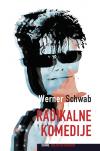 Werner Schwab RADIKALNE KOMEDIJE